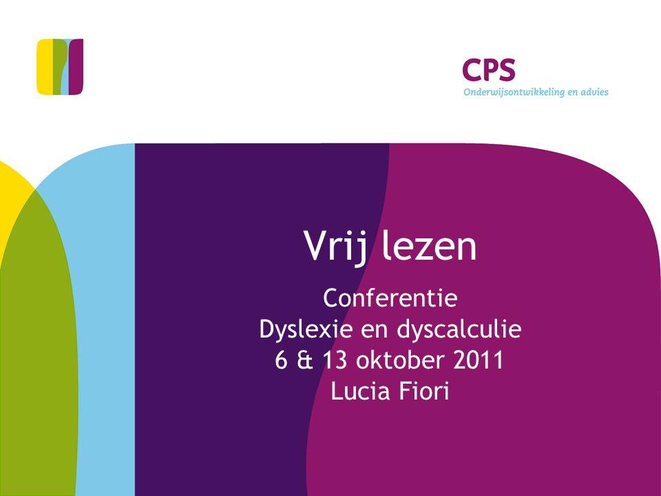 Conferentie Dyslexie en dyscalculie 6 & 13 oktober 2011 Lucia Fiori