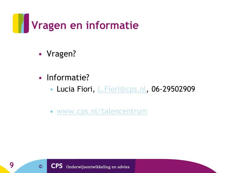 Vragen en informatie Vragen Informatie