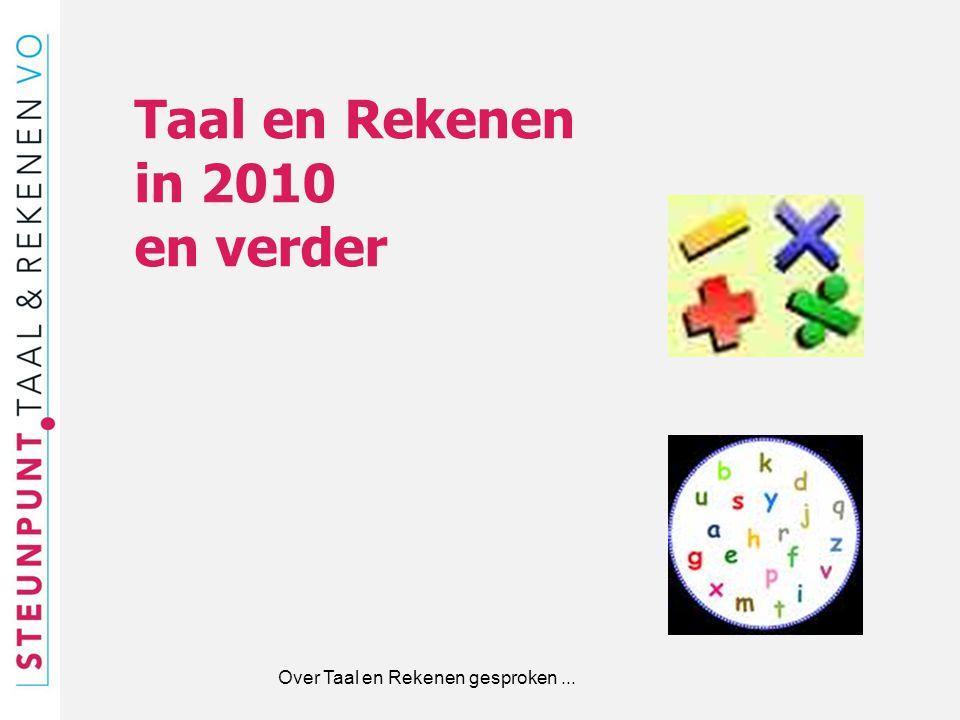 Taal en Rekenen in 2010 en verder Over Taal en Rekenen gesproken ...
