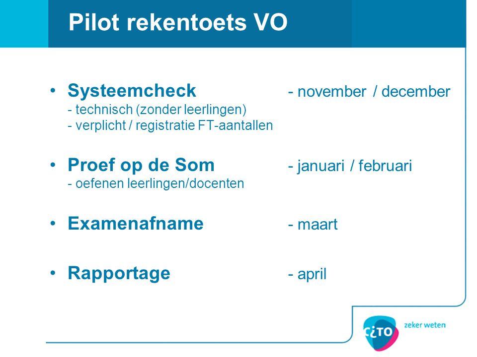 Pilot rekentoets VO Systeemcheck - november / december - technisch (zonder leerlingen) - verplicht / registratie FT-aantallen.