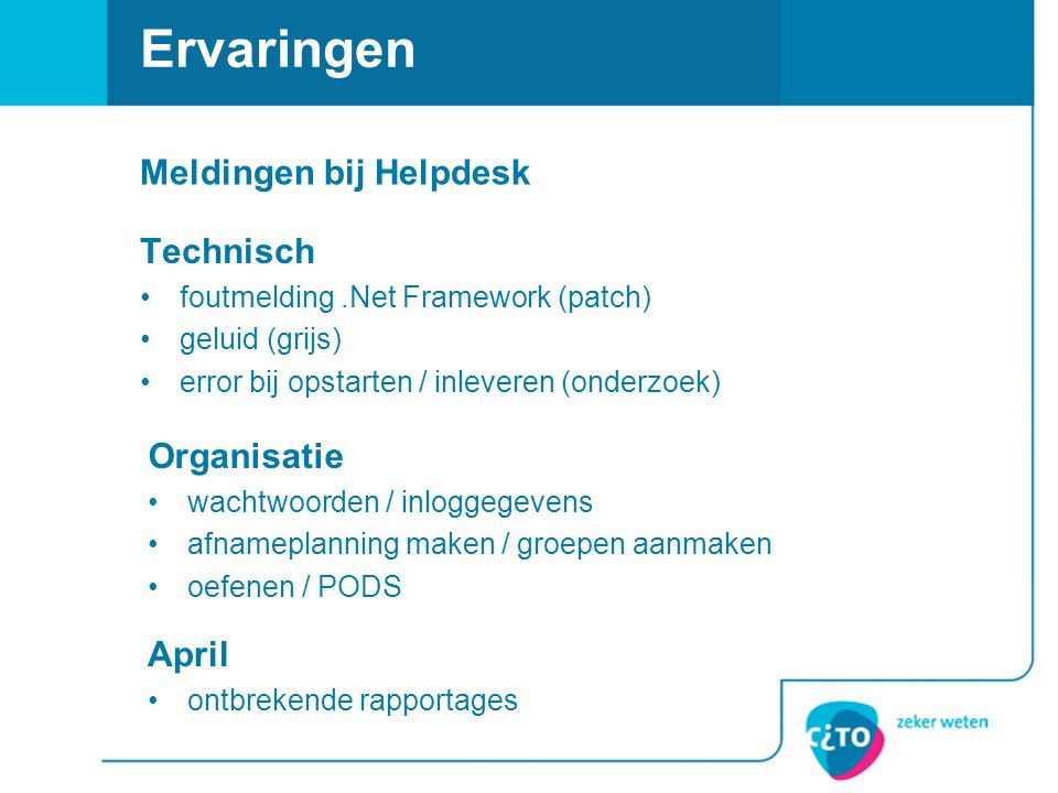 Ervaringen Meldingen bij Helpdesk Technisch Organisatie April
