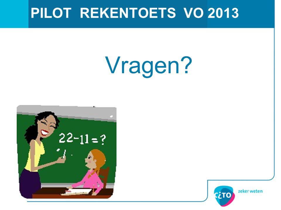 PILOT REKENTOETS VO 2013 Vragen