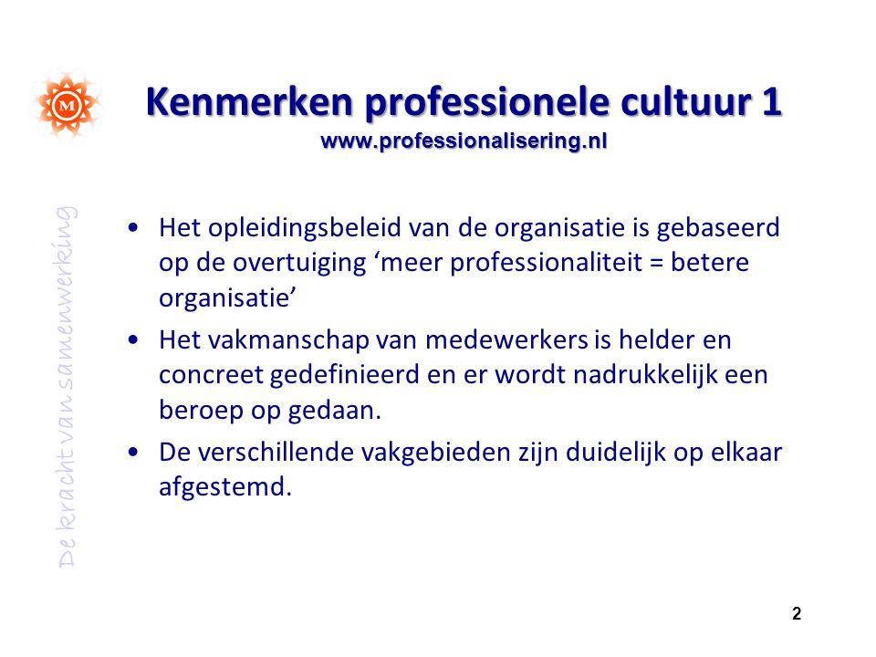 Kenmerken professionele cultuur 1 www.professionalisering.nl
