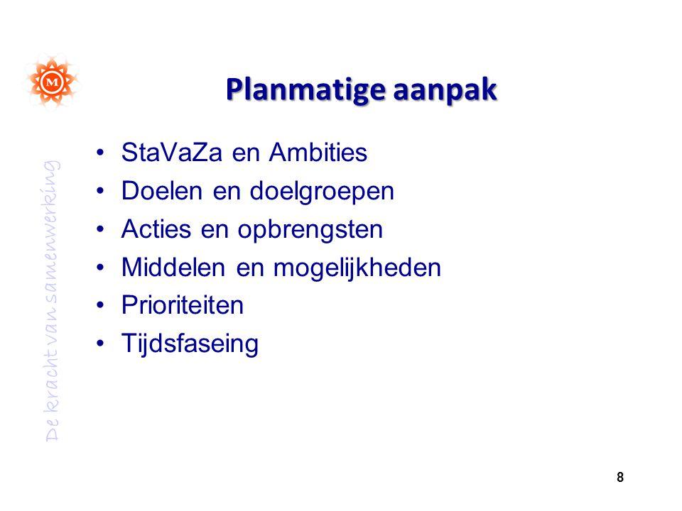 Planmatige aanpak StaVaZa en Ambities Doelen en doelgroepen
