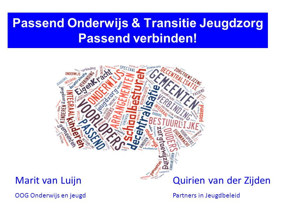 Passend Onderwijs & Transitie Jeugdzorg Passend verbinden!