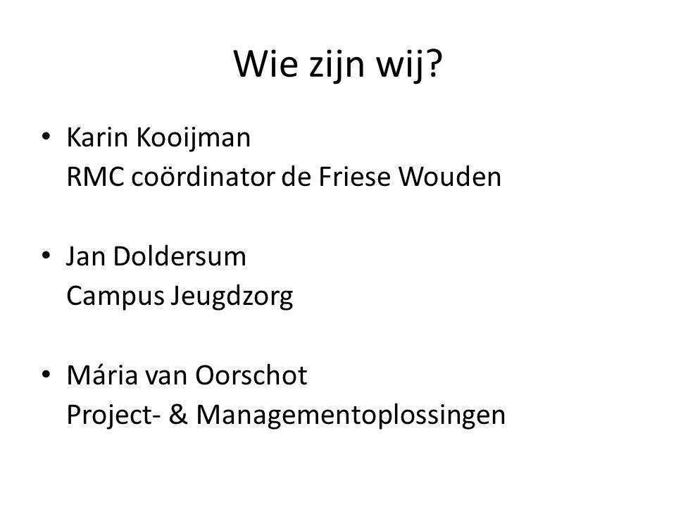 Wie zijn wij Karin Kooijman RMC coördinator de Friese Wouden