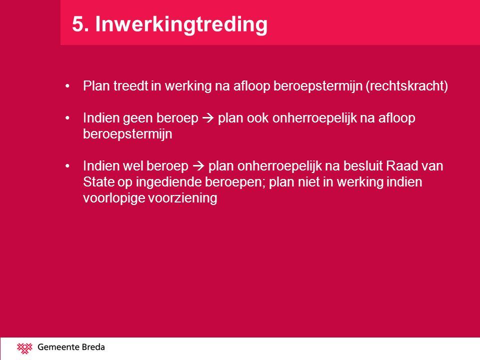 5. Inwerkingtreding Plan treedt in werking na afloop beroepstermijn (rechtskracht)