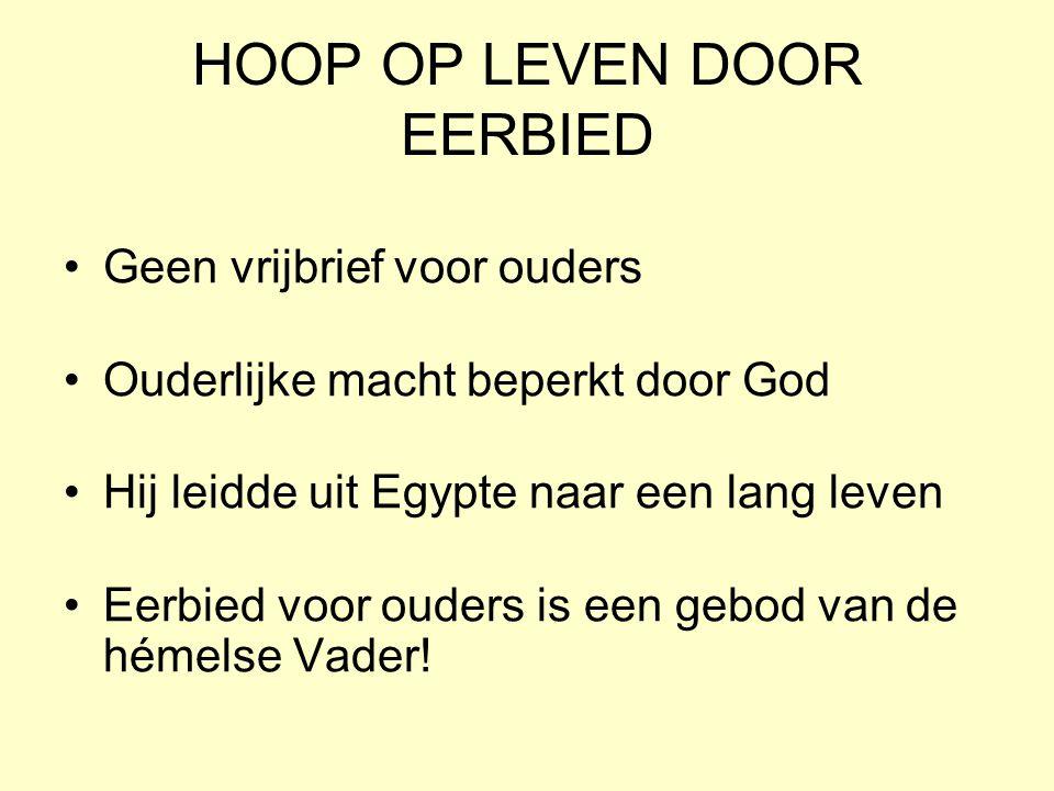 HOOP OP LEVEN DOOR EERBIED