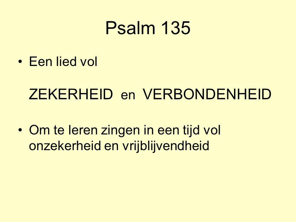 Psalm 135 Een lied vol ZEKERHEID en VERBONDENHEID