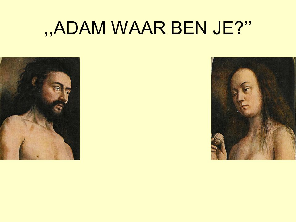 ,,ADAM WAAR BEN JE ''