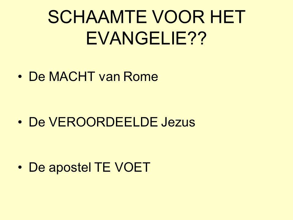 SCHAAMTE VOOR HET EVANGELIE