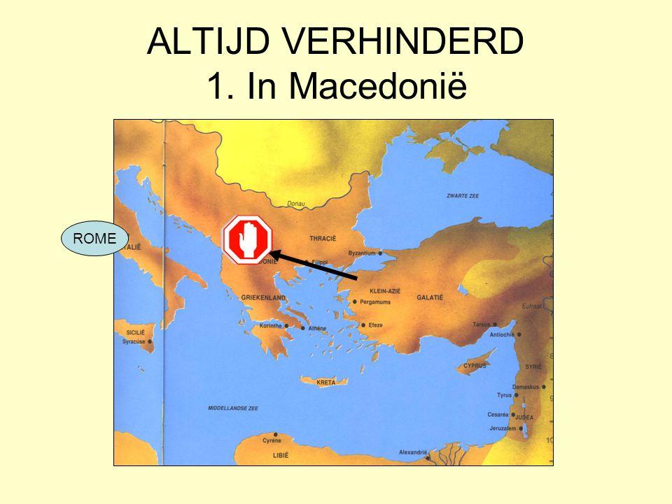 ALTIJD VERHINDERD 1. In Macedonië