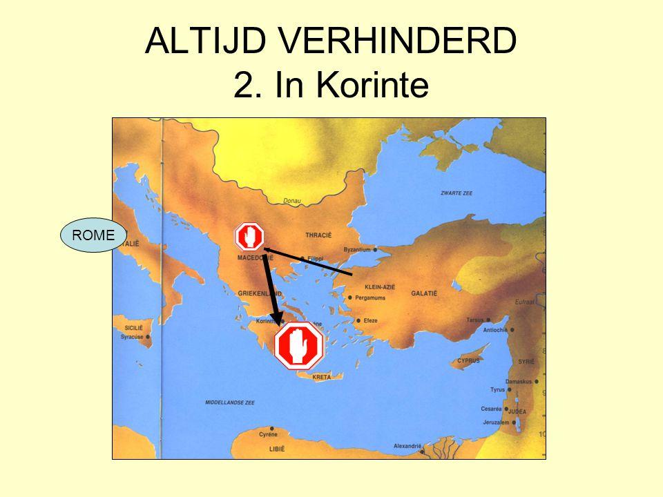 ALTIJD VERHINDERD 2. In Korinte