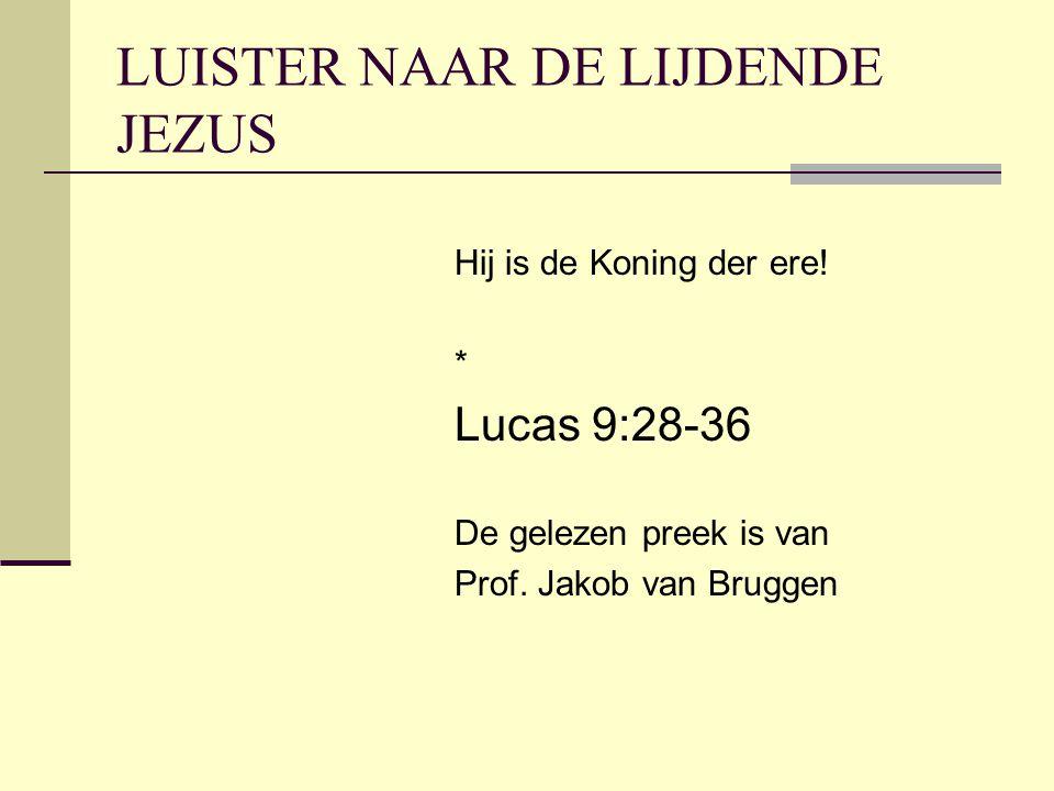 LUISTER NAAR DE LIJDENDE JEZUS