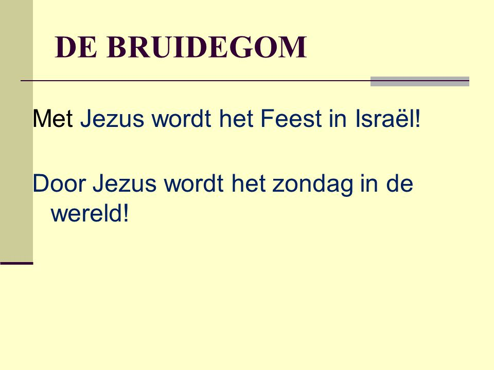 DE BRUIDEGOM Met Jezus wordt het Feest in Israël!