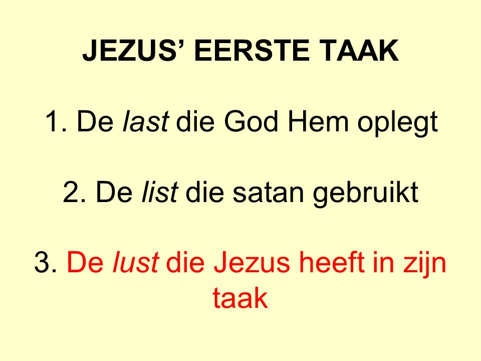 JEZUS' EERSTE TAAK 1. De last die God Hem oplegt 2