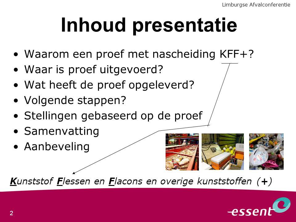 Inhoud presentatie Waarom een proef met nascheiding KFF+