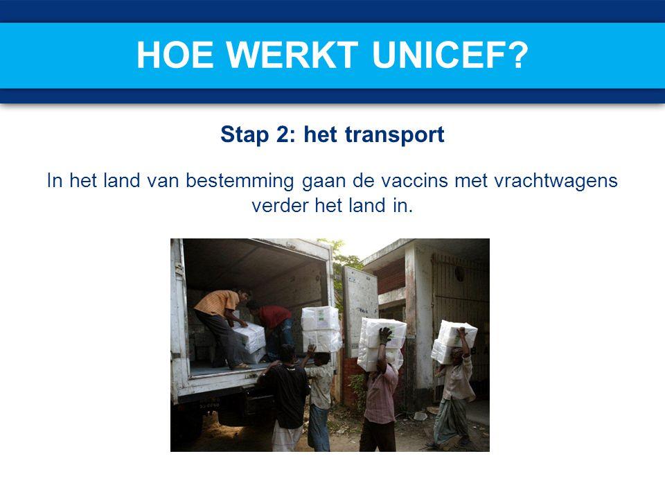 Hoe werkt UNICEF Stap 2: het transport