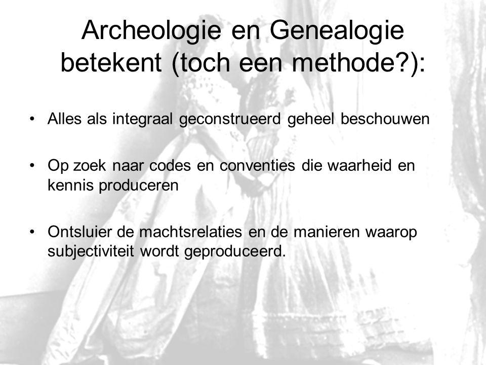 Archeologie en Genealogie betekent (toch een methode ):
