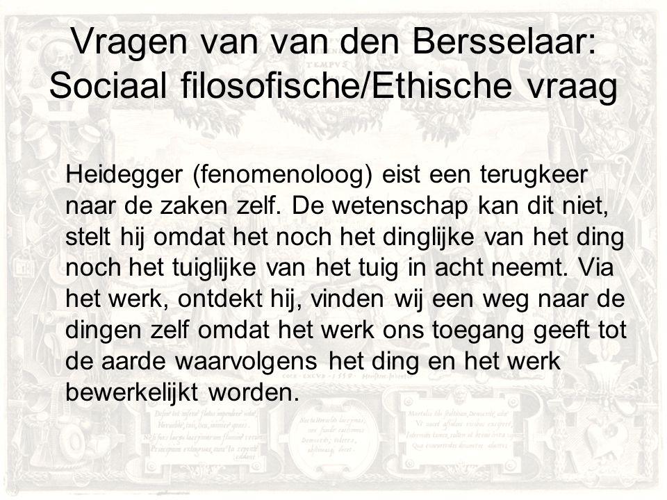 Vragen van van den Bersselaar: Sociaal filosofische/Ethische vraag