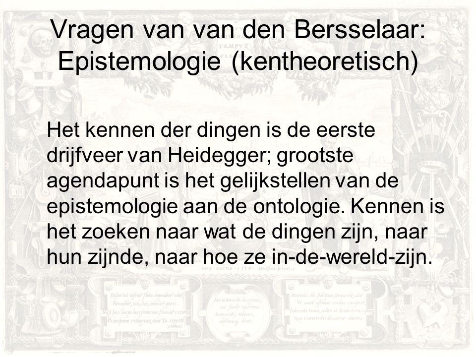 Vragen van van den Bersselaar: Epistemologie (kentheoretisch)