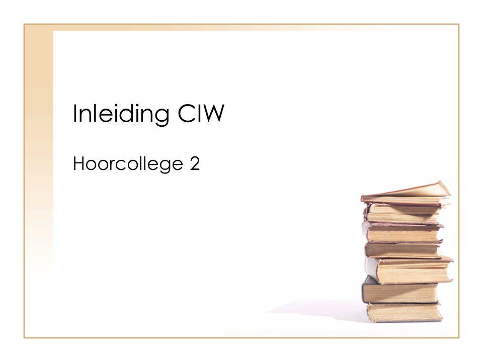 Inleiding CIW Hoorcollege 2