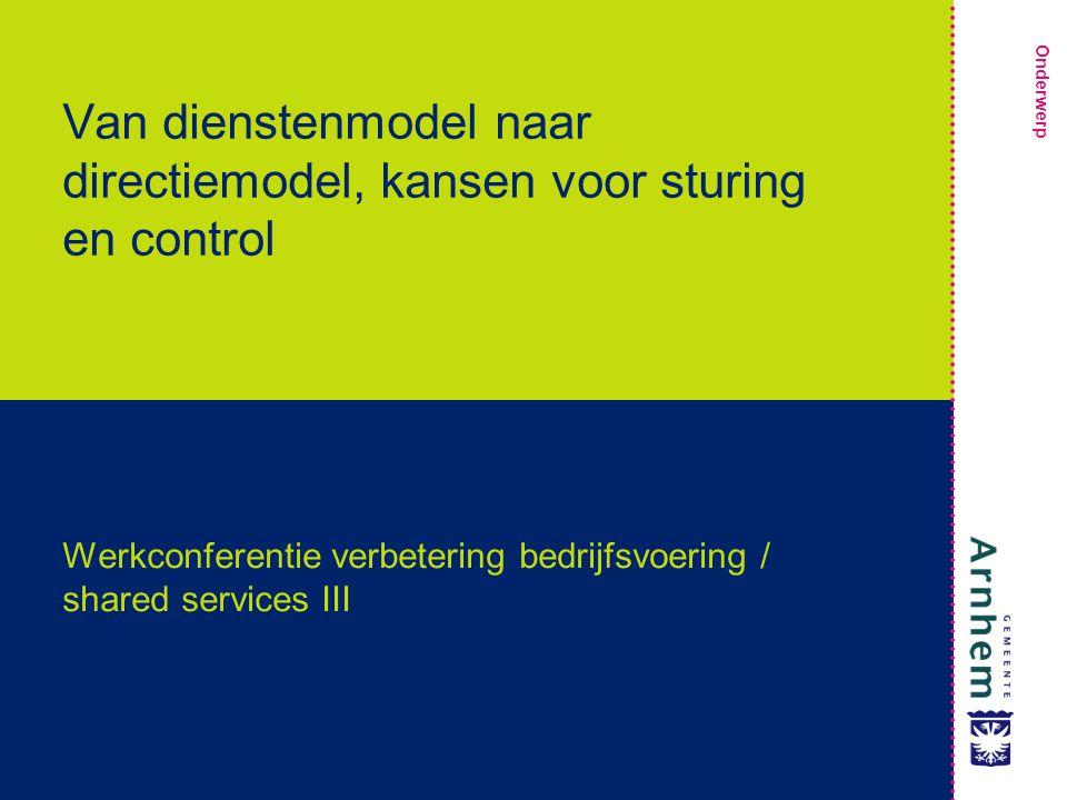 Van dienstenmodel naar directiemodel, kansen voor sturing en control