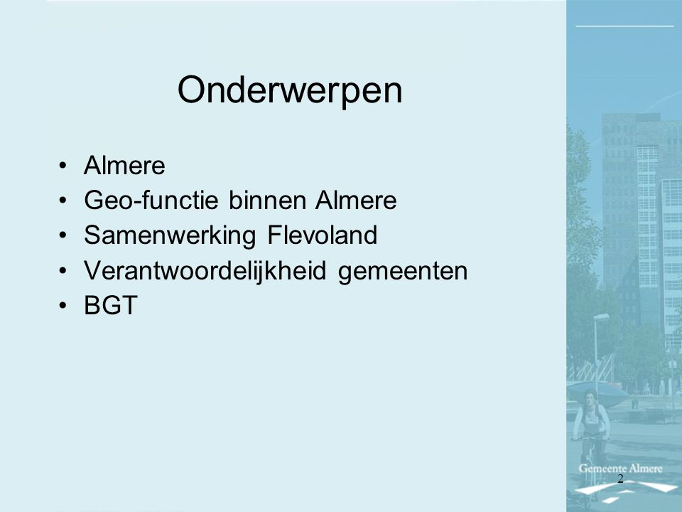 Onderwerpen Almere Geo-functie binnen Almere Samenwerking Flevoland