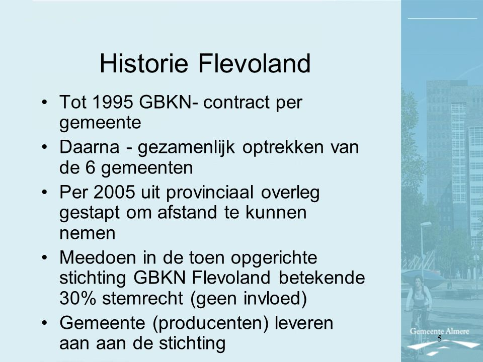 Historie Flevoland Tot 1995 GBKN- contract per gemeente