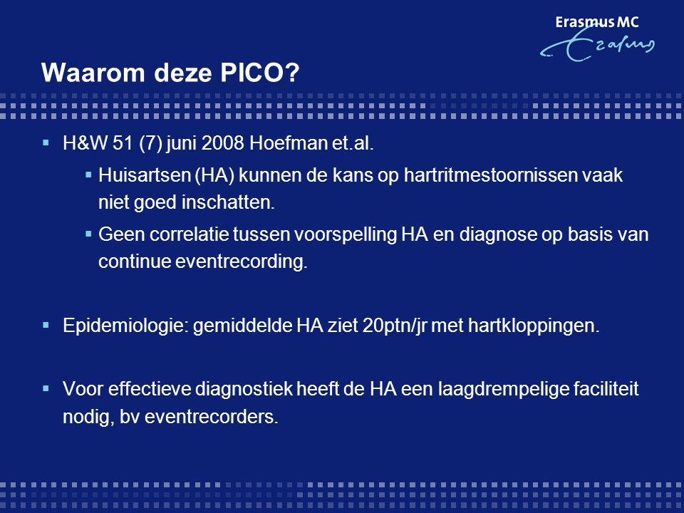 Waarom deze PICO H&W 51 (7) juni 2008 Hoefman et.al.