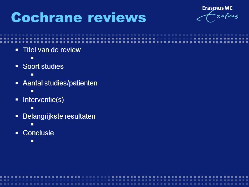 Cochrane reviews Titel van de review Soort studies