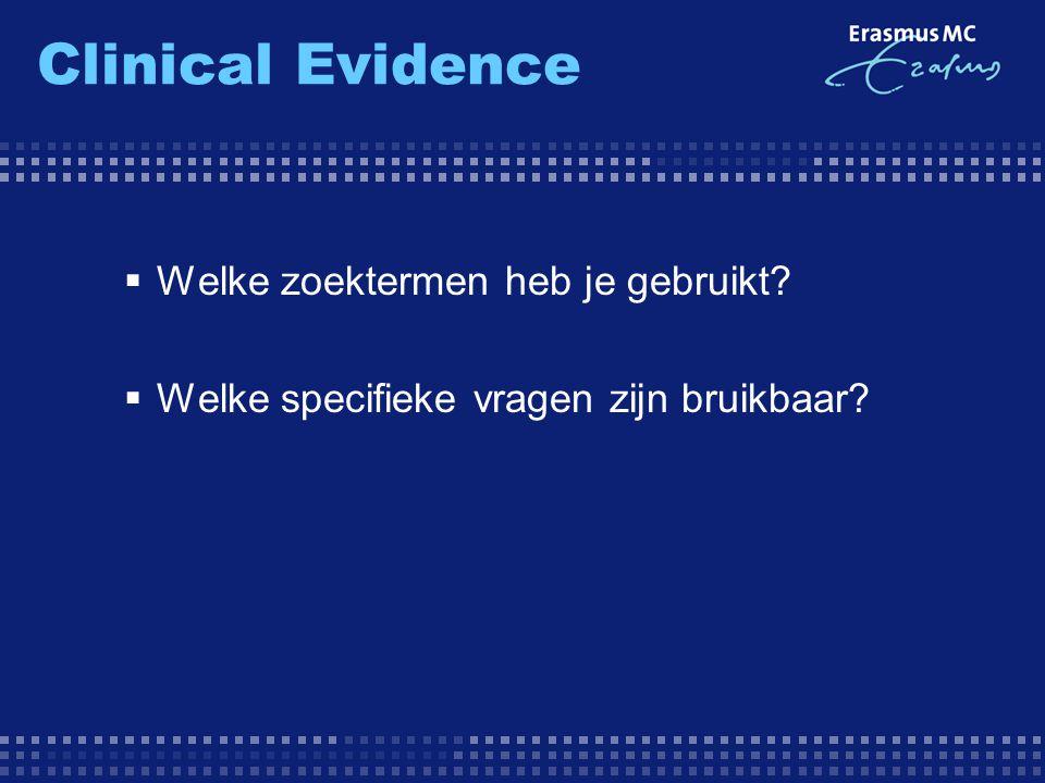 Clinical Evidence Welke zoektermen heb je gebruikt