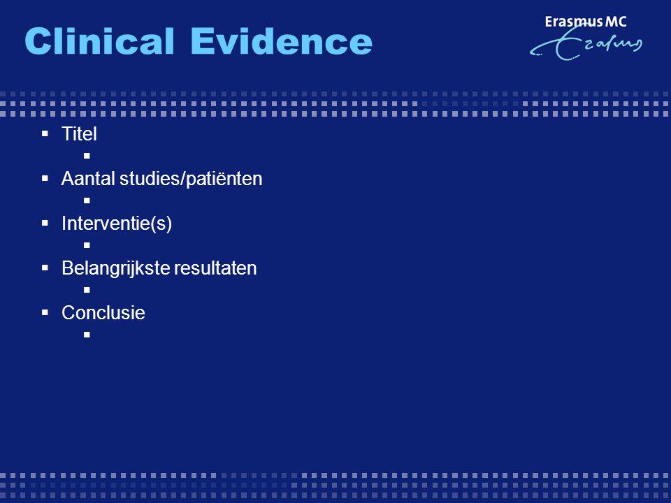 Clinical Evidence Titel Aantal studies/patiënten Interventie(s)