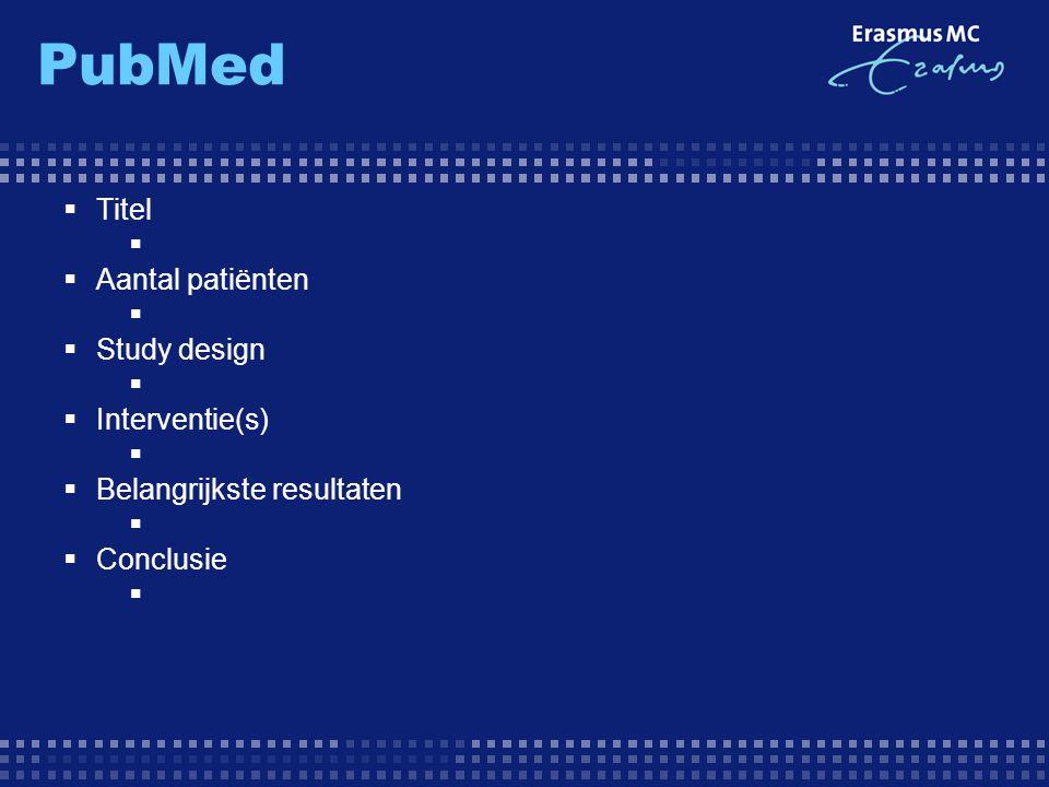 PubMed Titel Aantal patiënten Study design Interventie(s)