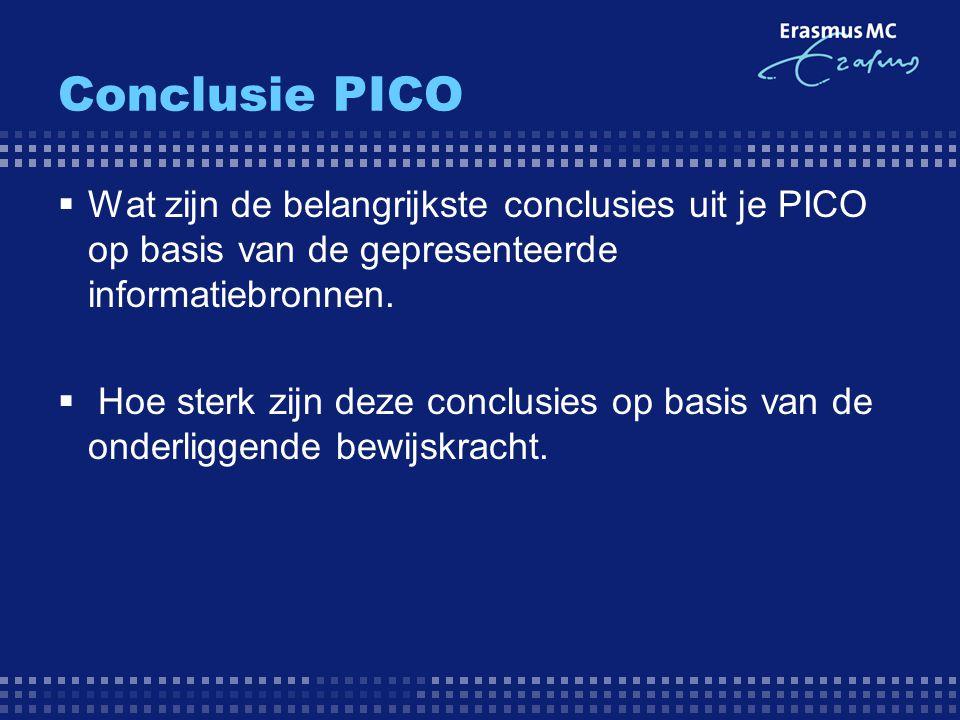 Conclusie PICO Wat zijn de belangrijkste conclusies uit je PICO op basis van de gepresenteerde informatiebronnen.
