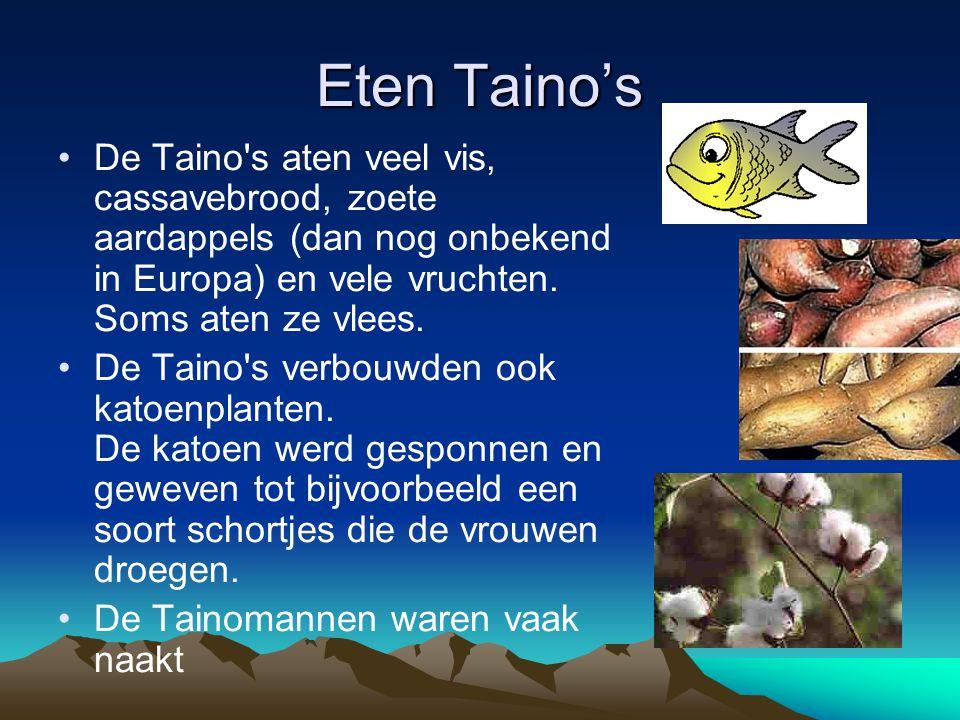 Eten Taino's De Taino s aten veel vis, cassavebrood, zoete aardappels (dan nog onbekend in Europa) en vele vruchten. Soms aten ze vlees.