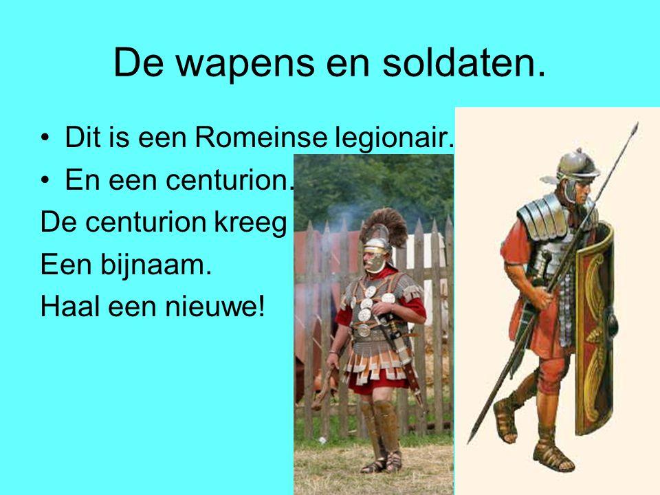 De wapens en soldaten. Dit is een Romeinse legionair.