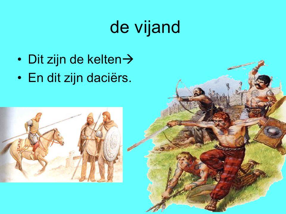 de vijand Dit zijn de kelten En dit zijn daciërs.