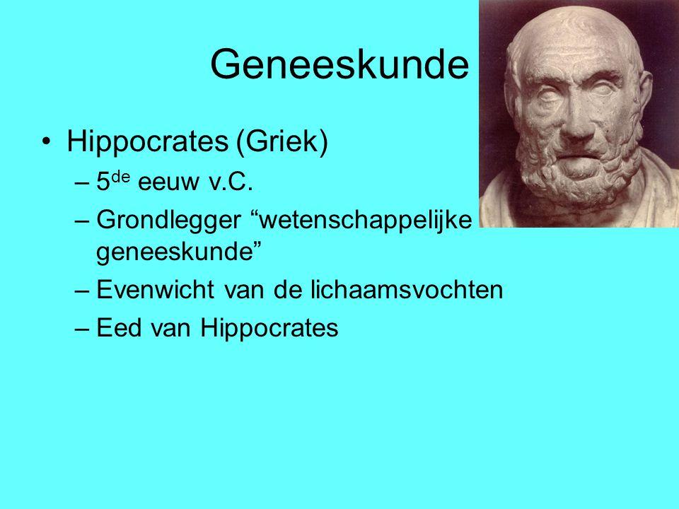 Geneeskunde Hippocrates (Griek) 5de eeuw v.C.