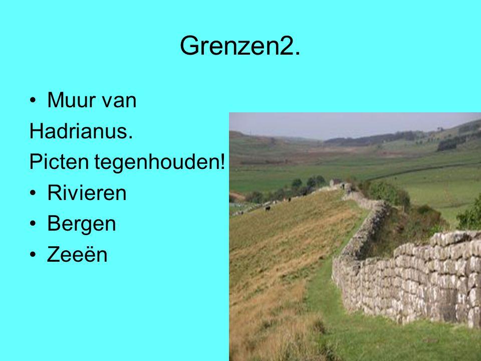 Grenzen2. Muur van Hadrianus. Picten tegenhouden! Rivieren Bergen