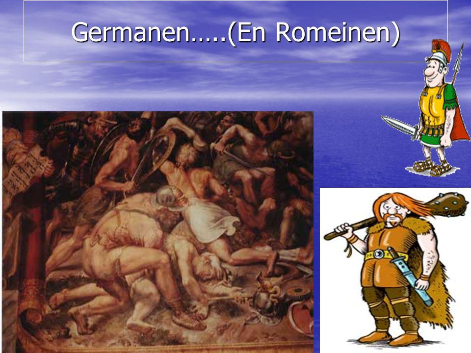 Germanen…..(En Romeinen)