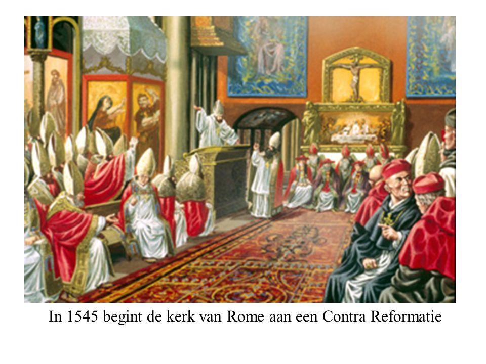In 1545 begint de kerk van Rome aan een Contra Reformatie