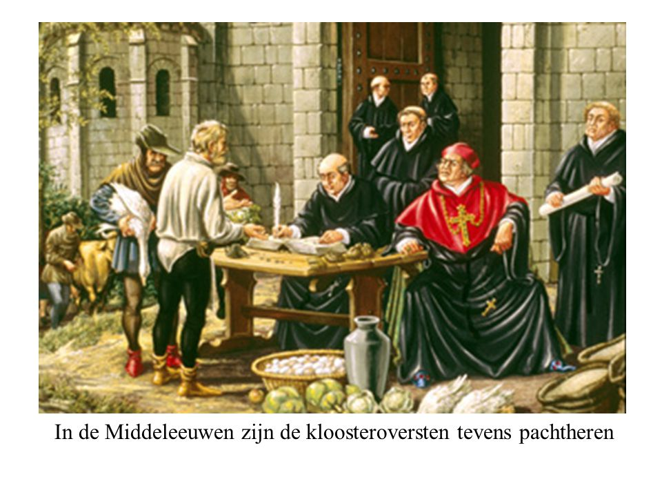 In de Middeleeuwen zijn de kloosteroversten tevens pachtheren