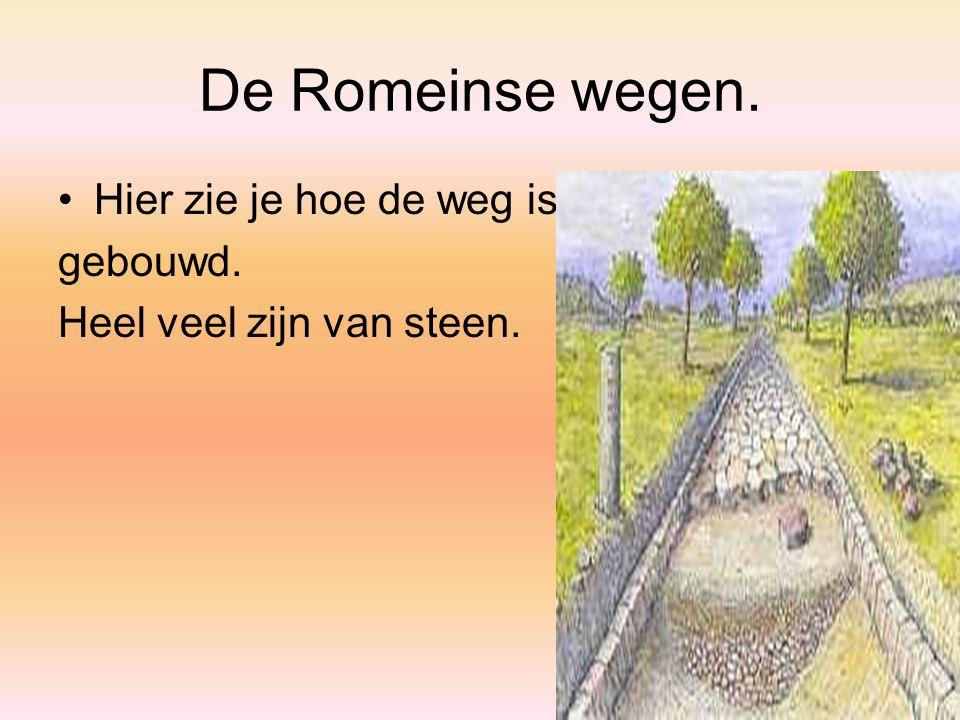 De Romeinse wegen. Hier zie je hoe de weg is gebouwd.