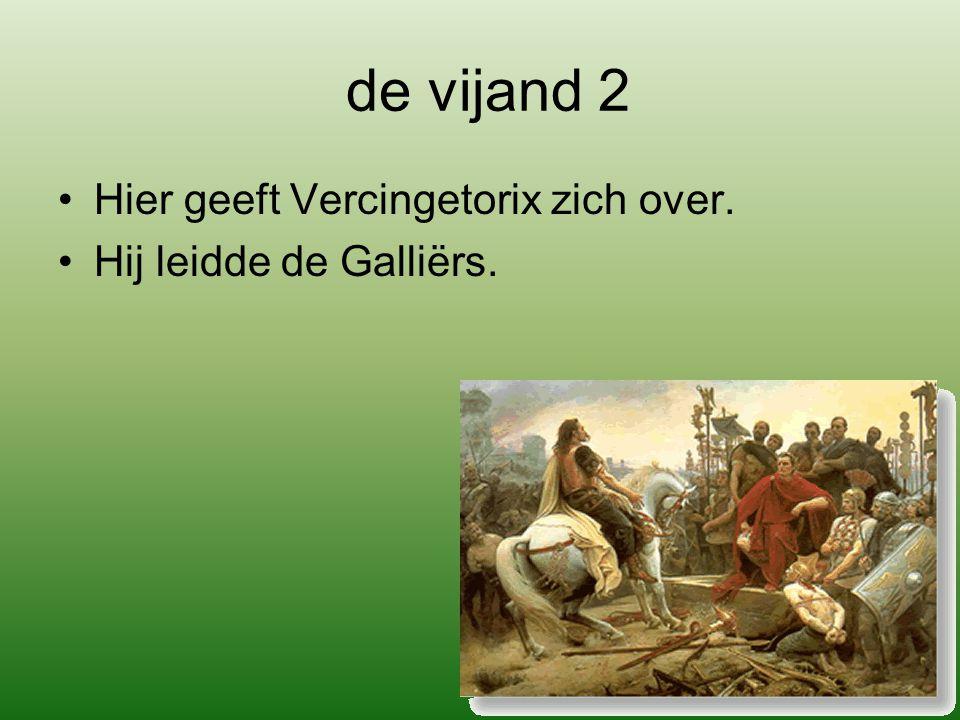 de vijand 2 Hier geeft Vercingetorix zich over.