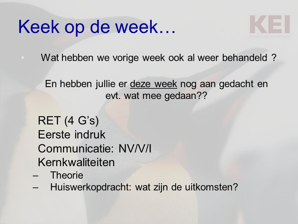 Keek op de week… RET (4 G's) Eerste indruk Communicatie: NV/V/I