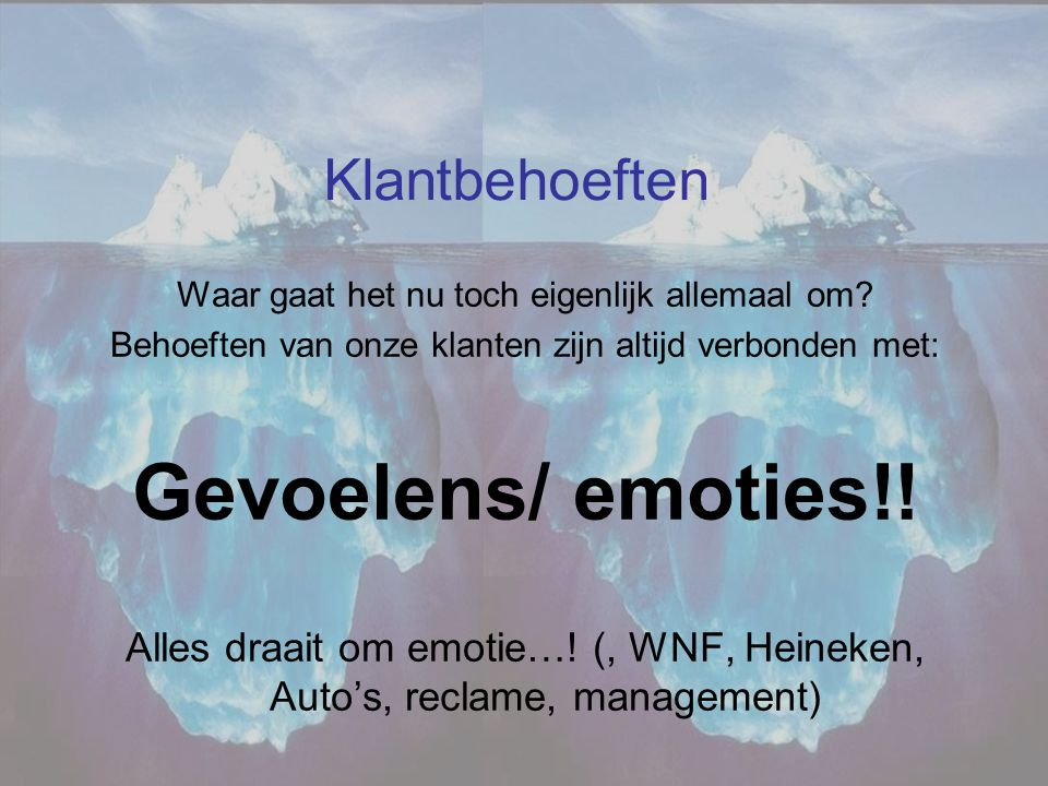 Gevoelens/ emoties!! Klantbehoeften