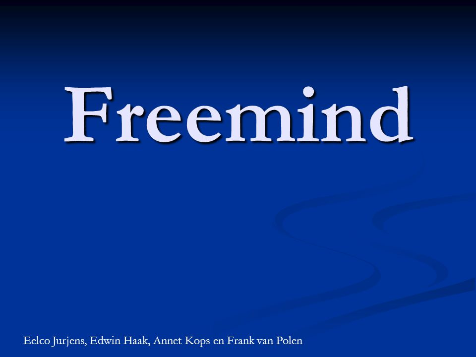 Freemind Eelco Jurjens, Edwin Haak, Annet Kops en Frank van Polen
