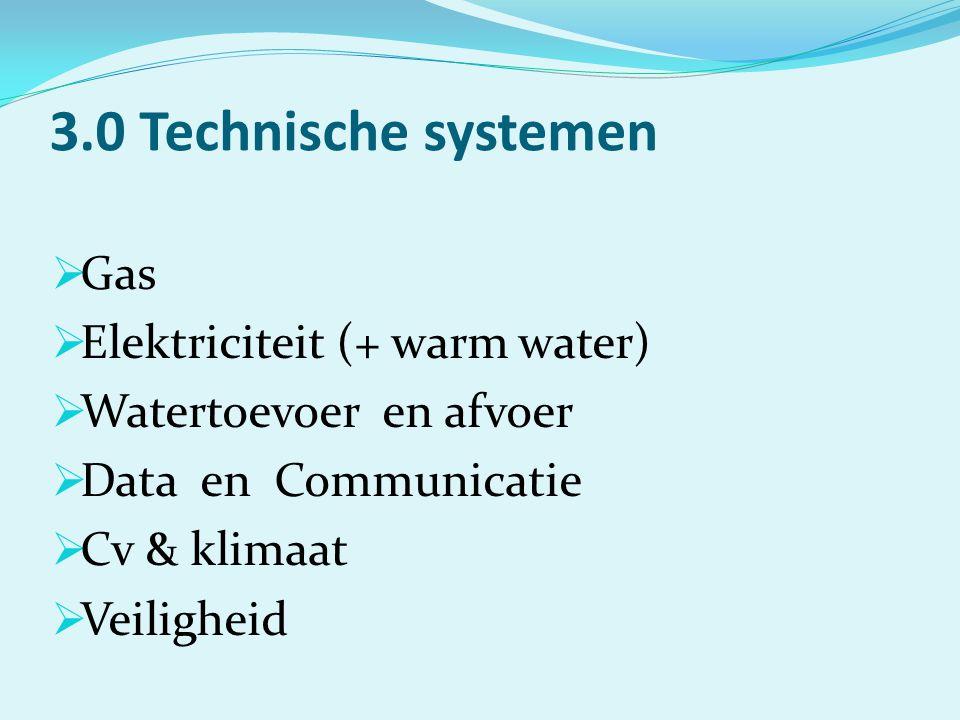 3.0 Technische systemen Gas Elektriciteit (+ warm water)