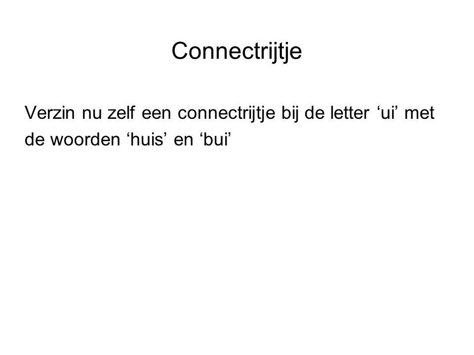 Connectrijtje Verzin nu zelf een connectrijtje bij de letter 'ui' met